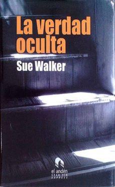 LA VERDAD OCULTA - SUE, WALKER |
