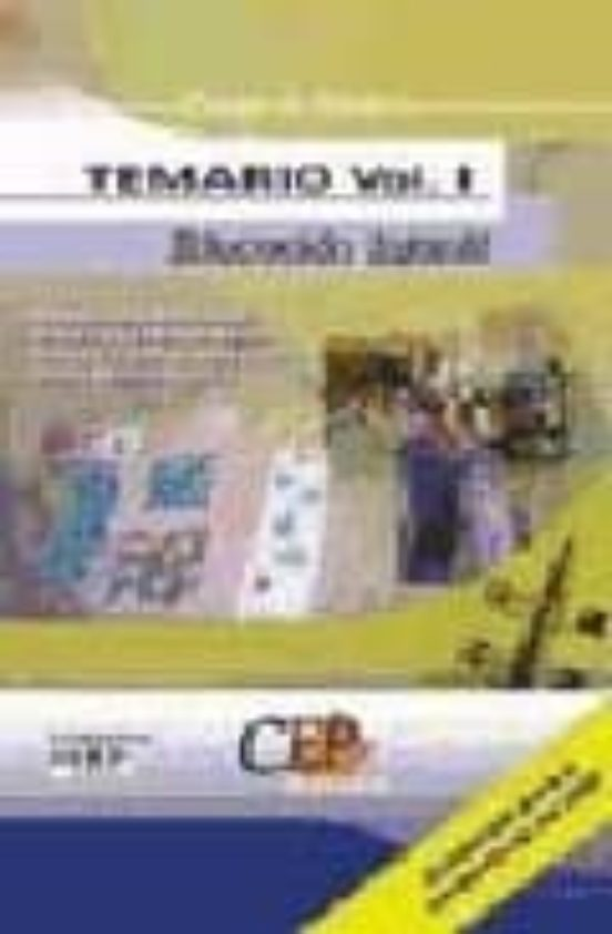 CUERPO DE MAESTROS: EDUCACION INFANTIL: TEMARIO (VOL. I)