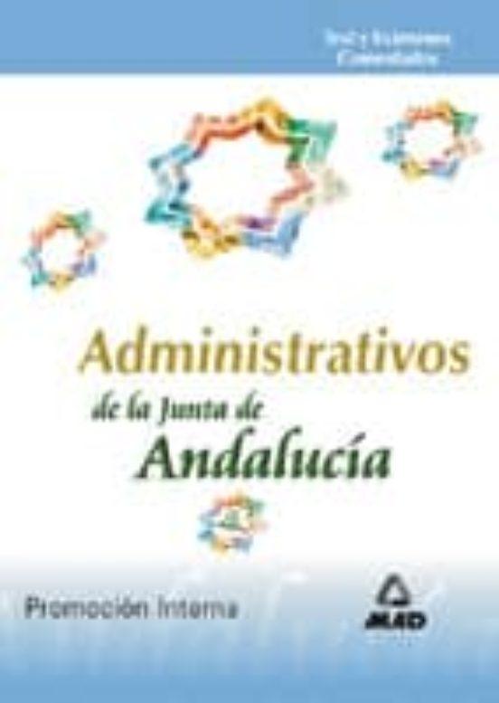 ADMINISTRATIVOS DE LA JUNTA DE ANDALUCIA. PROMOCION INTERNA: TEST DEL TEMARIO Y EXAMENES COMENTADOS