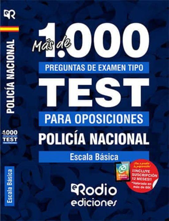 MÁS DE 1.000 PREGUNTAS DE EXAMEN. POLICÍA NACIONAL. ESCALA BÁSICA .