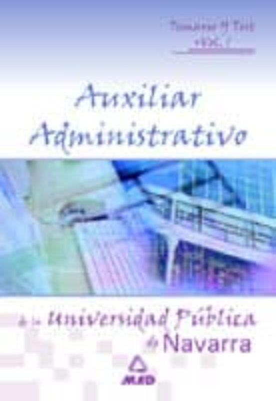 AUXILIARES ADMINISTRATIVOS DE LA UNIVERSIDAD PUBLICA DE NAVARRA. TEMARIO Y TEST (VOL. I)