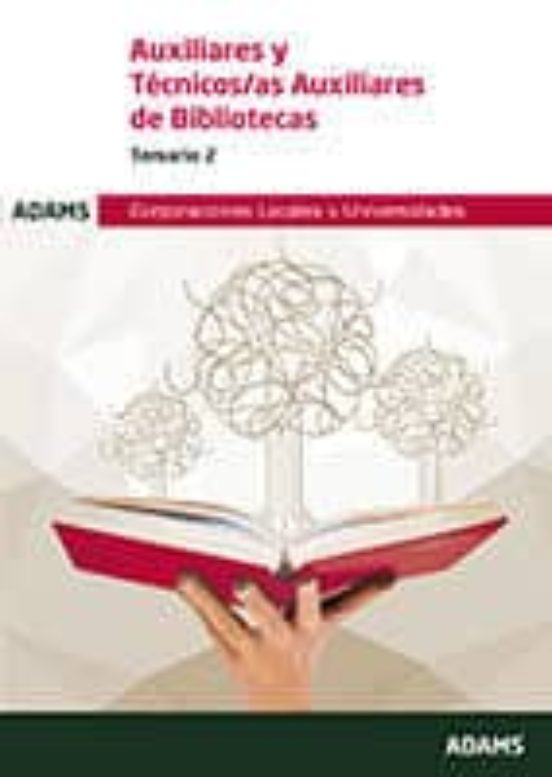 AUXILIARES Y TECNICOS/AS AUXILIARES DE BIBLIOTECAS TEMARIO 2: CORPORACIONES LOCALES Y UNIVERSIDADES