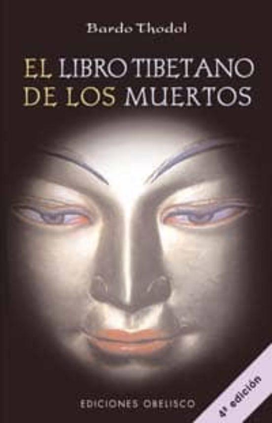 El Libro Tibetano De Los Muertos Bardo Thodol Bardo Thodol Casa Del Libro