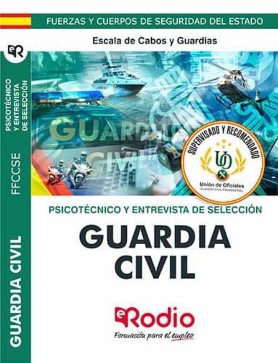 GUARDIA CIVIL: ESCALA DE CABOS Y GUARDIAS; TEST PSICOTECNICO Y EBTREVISTA PERSONAL 2020