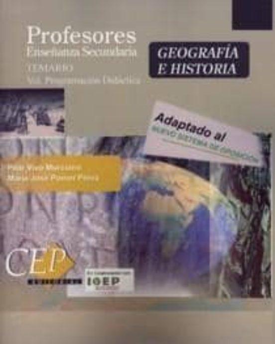 GEOGRAFIA E HISTORIA. PROFESORES ENSEÑANZA SECUNDARIA: TEMARIO (V OL. PROGRAMACION DIDACTICA)