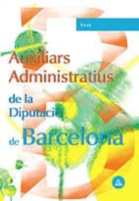 AUXILIARS ADMINISTRATIUS DE LA DIPUTACIO PROVINCIAL DE BARCELONA: TEST (edición en catalán)