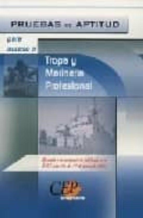TROPA Y MARINERIA PROFESIONAL: PRUEBAS DE APTITUD (AJUSTADO A LA CONVOCATORIA PULBICADA EN EL BOE NUM 14, DE 17 DE ENERO DE 2005)