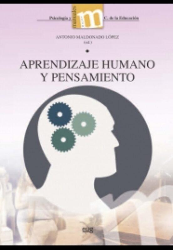 Aprendizaje Humano Y Pensamiento De Antonio Maldonado Lopez Casa Del Libro