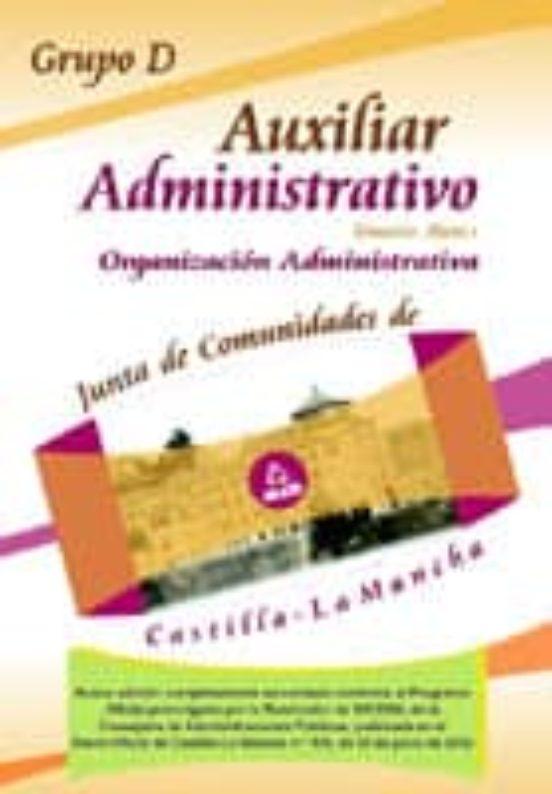 GRUPO D AUXILIAR ADMINISTRATIVO PARTE 1ª. JUNTA DE COMUNIDADES DE CASTILLA-LA MANCHA: TEMARIO