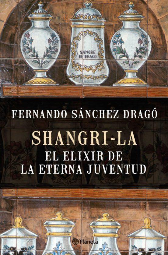 Ebook Shangri La El Elixir De La Eterna Juventud Ebook De Fernando Sanchez Drago Casa Del Libro