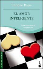 el amor inteligente: corazon y cabeza: claves para construir una pareja feliz-enrique rojas-9788484604716