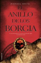 el anillo de los borgia (ebook)-michael white-9788499184876