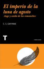 el imperio de la luna de agosto: auge y caida de los comanches-gwyne edwards-s. c. gwyne-9788475065236