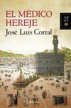 el medico hereje-jose luis corral-9788408119906