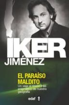 el paraiso maldito: un viaje al rincon mas enigmatico de nuestra geografia-iker jimenez-9788441414266