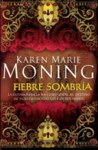 fiebre sombria-karen marie moning-9788415410126
