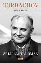 GORBACHOV: VIDA Y EPOCA
