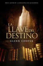 la llave del destino-glenn cooper-9788425347856