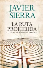 la ruta prohibida y otros enigmas de la historia-javier sierra-9788408073956