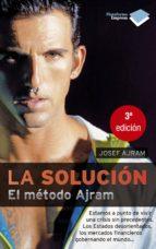 la solucion: el metodo ajram (2ª ed.)-josef ajram-9788415115656