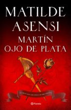 martin ojo de plata: la gran saga del siglo de oro (venganza en sevilla; tierra firme)-matilde asensi-9788408103936