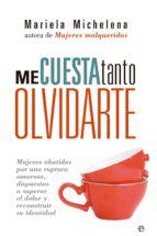 me cuesta tanto olvidarte (ebook)-mariela michelena-9788499707716