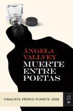 muerte entre poetas (finalista premio planeta 2008)-angela vallvey-9788408083696
